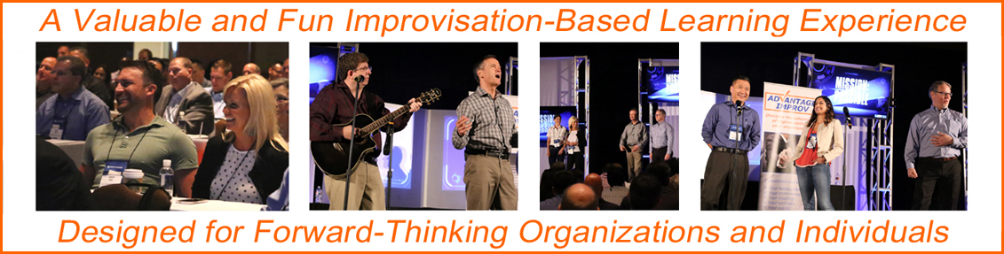 A valuable and fun improvisation-based learning experience designed for forward-thinking organizations and individuals