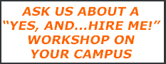 "Ask about a ""yes, And... Hire Me!"" workshop on your campus"