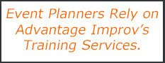 Event Planners Rely on Advantage Improv's Training Services